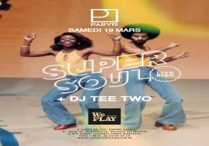 soirée we play au parvis super soul dj tee two samedi soir sur marseille