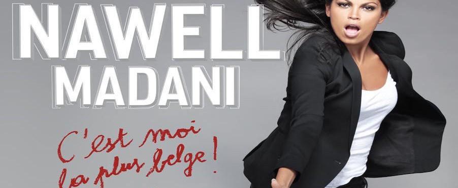 Nawell Madani la tornade belge !!