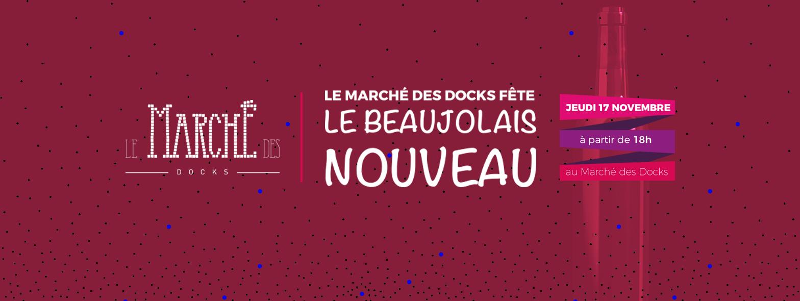 marche-des-docks-apero-beaujolais-nouveau