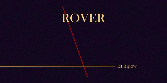 Rover, le colosse à la voix d'ange