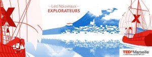 TEDxMarseille 2017 - Les Nouveaux Explorateurs